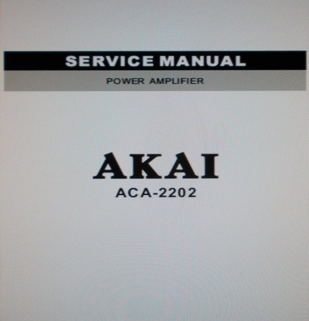 AKAI ACA-2202 POWER AMP SERVICE MANUAL INC BLK DIAG SCHEMS PCB AND PARTS LIST 15 PAGES ENG