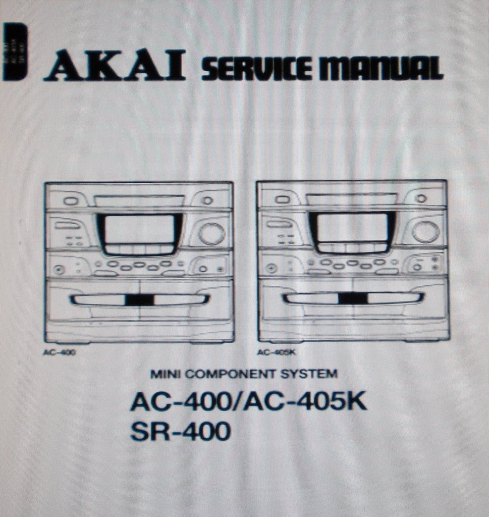 AKAI AC-400 AC-405K SR-400 MINI COMPONENT SYSTEM SERVICE MANUAL INC BLK DIAGS SCHEMS PCBS AND PARTS LIST 66 PAGES ENG