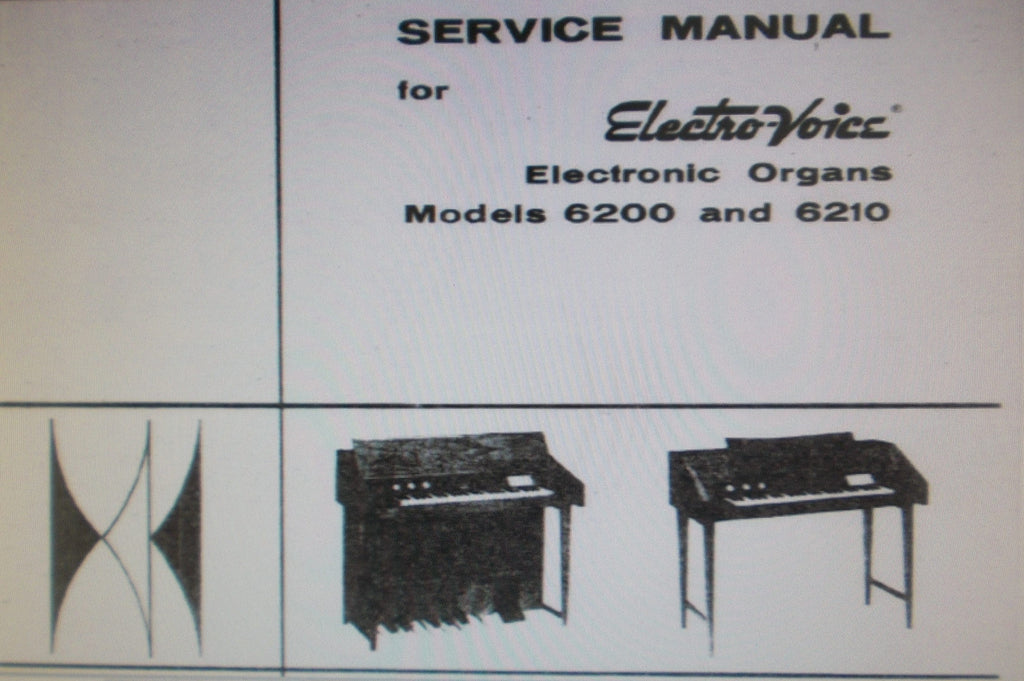 ELECTRO-VOICE MODELS 6200 6210 ELECTRONIC ORGANS SERVICE MANUAL INC SCHEMS  AND TRSHOOT GUIDE 49 PAGES ENG