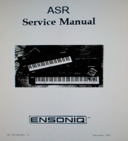 ENSONIQ ASR-10 ASR-88 ADVANCED SAMPLING RECORDER KEYBOARD AND RACK SERVICE MANUAL INC BLK DIAG TRSHOOT GUIDE AND MODULE PARTS LIST 84 PAGES ENG