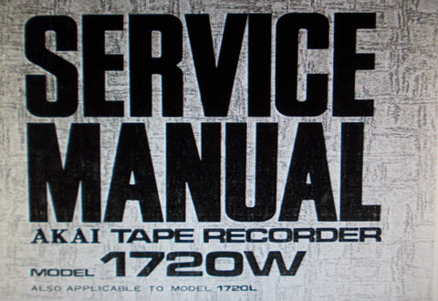 AKAI 1720W 1720L REEL TO REEL STEREO TAPE RECORDER SERVICE MANUAL INC TRSHOOT GUIDE SCHEMS AND PCBS 26 PAGES ENG