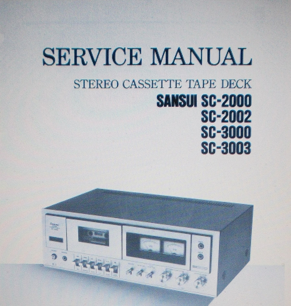 SANSUI SC-2000 SC-2002 SC-3000 SC-3003 STEREO CASSETTE TAPE DECK SERVICE MANUAL INC SCHEMS 20 PAGES ENG