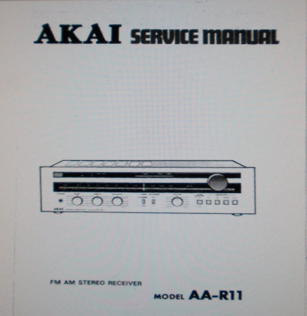 AKAI AA-R11 FM AM STEREO RECEIVER SERVICE MANUAL INC SCHEMS PCBS AND PARTS LIST 26 PAGES ENG