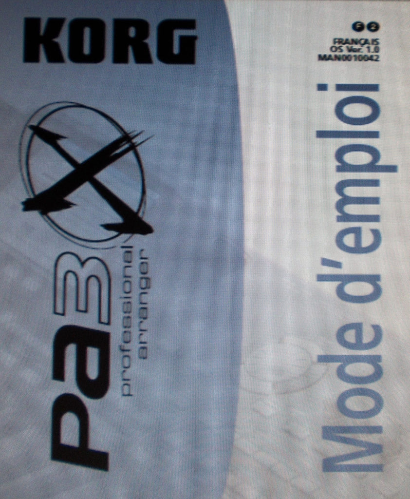 KORG Pa3X PROFESSIONAL ARRANGER MODE D'EMPLOI ET REFERENCE INC GUIDE DE DEPANNAGE VER 1.0 286 PAGES FRANC