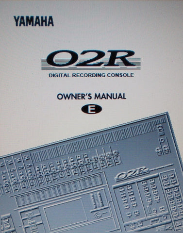 YAMAHA 02R DIGITAL RECORDING CONSOLE OWNER'S MANUAL INC BLK DIAG AND TRSHOOT GUIDE 354 PAGES ENG