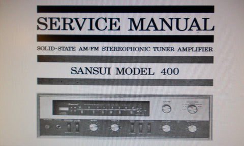 SANSUI 400 SOLID STATE AM FM MULTIPLEX STEREOPHONIC TUNER AMP SERVICE MANUAL INC TRSHOOT GUIDE BLK DIAG SCHEM DIAG PCBS AND PARTS LIST 31 PAGES ENG