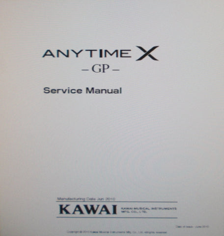 KAWAI ANYTIME X GP PIANO SERVICE MANUAL INC BLK DIAG WIRING DIAGS SCHEMS PCBS AND PARTS LIST PLUS TRSHOOT GUIDE 106 PAGES ENG