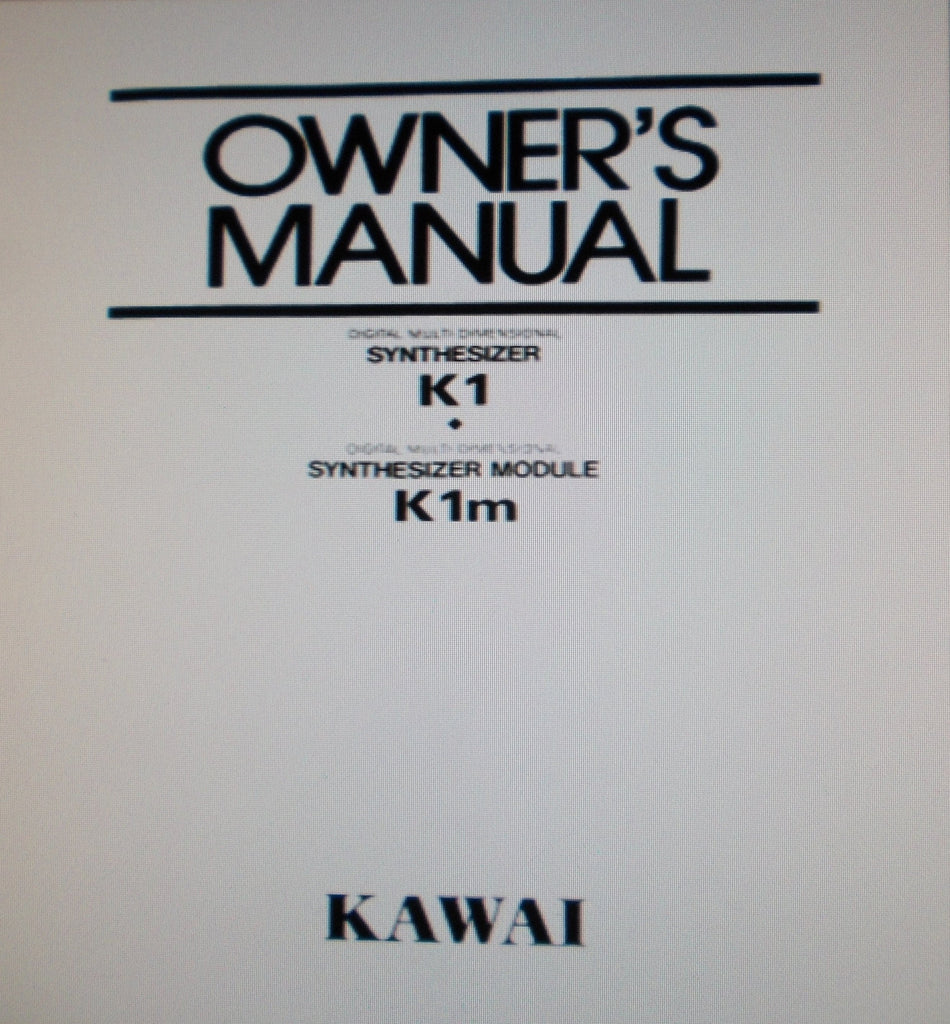 KAWAI K1 DIGITAL MULTI DIMENSIONAL SYNTHESIZER K1M DIGITAL MULTI DIMENSIONAL SYNTHESIZER MODULE OWNER'S MANUAL 48 PAGES ENG