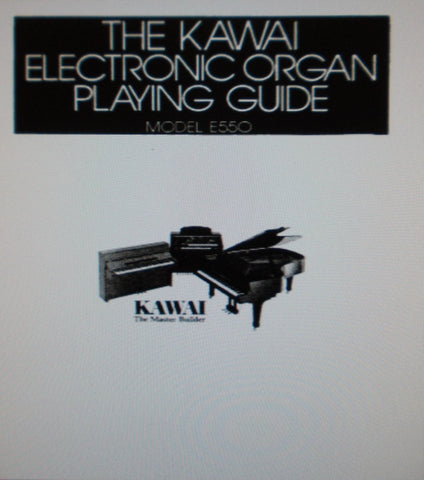 KAWAI E550 E650 ELECTRONIC ORGAN PLAYING GUIDE 70 PAGES ENG
