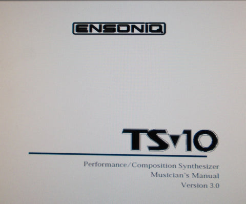 ENSONIQ TS-10 PERFORMANCE COMPOSITION SYNTHESIZER MUSICIAN'S MANUAL VER 3.0 417 PAGES ENG