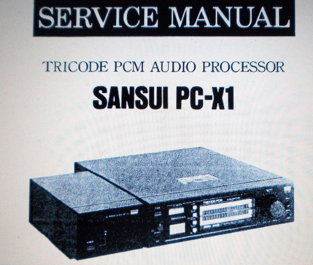SANSUI PC-X1 TRICODE PCM AUDIO PROCESSOR SERVICE MANUAL INC SCHEMS AND PARTS LIST 26 PAGES ENG