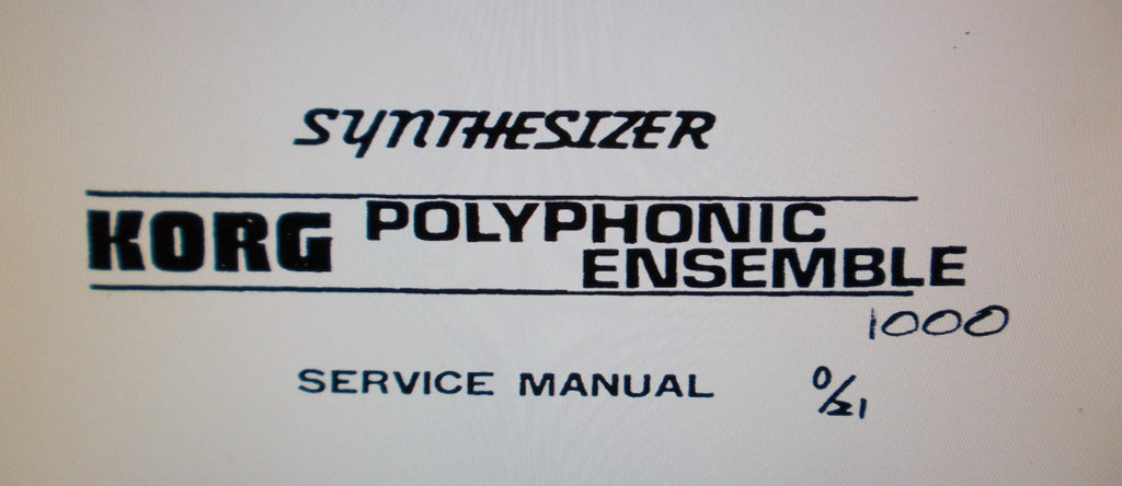 KORG PE1000 POLYPHONIC ENSEMBLE SYNTHESIZER SERVICE MANUAL INC BLK DIAG SCHEMS PCBS AND PARTS LIST 21 PAGES ENG