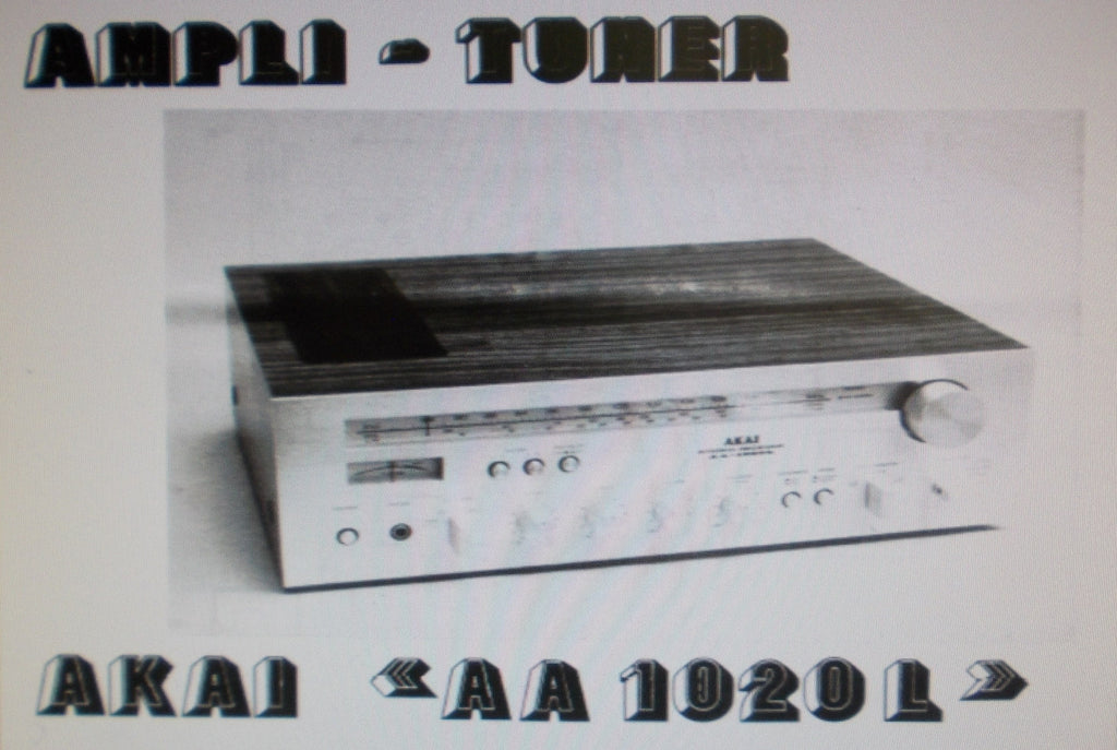AKAI AA-1020L AMPLI-TUNER  INSTRUCTIONS DE SERVICE INC SCHEMAS 7 PAGES FRANC