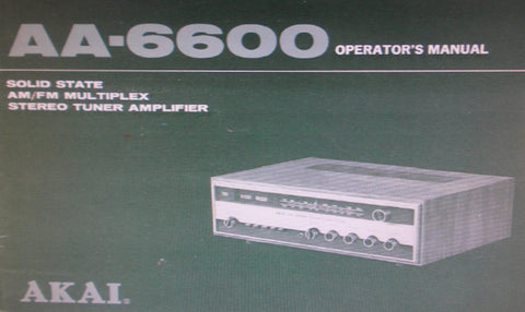AKAI AA-6600 SOLID STATE AM FM MULTIPLEX STEREO TUNER AMP OPERATOR'S MANUAL 19 PAGES ENG