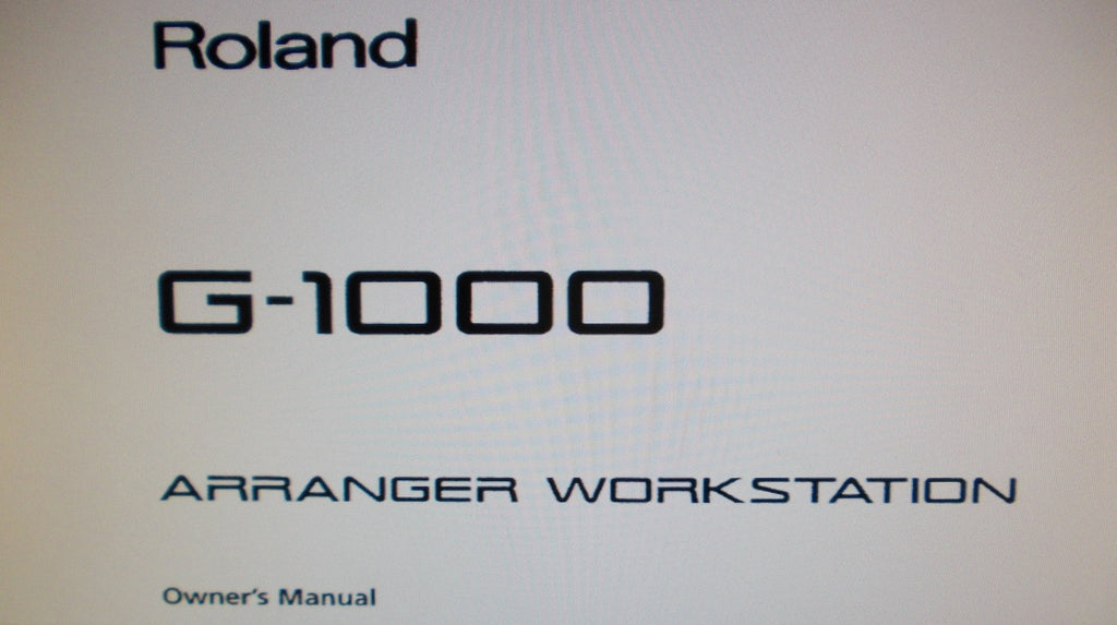 ROLAND G-1000 ARRANGER WORKSTATION OWNER'S MANUAL 204 PAGES ENG