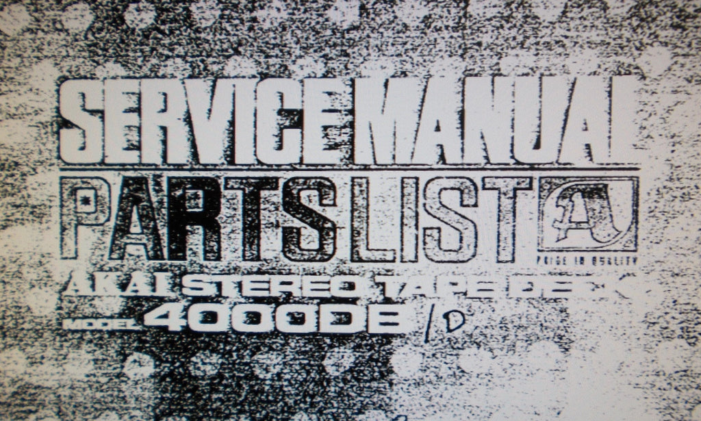 AKAI 4000DB 4000D STEREO TAPE DECK SERVICE MANUAL INC SCHEMS PCBS AND PARTS LIST 54 PAGES ENG