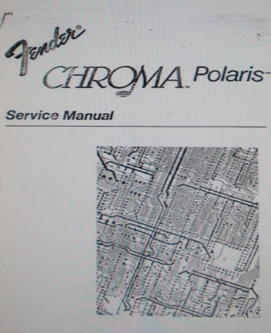 FENDER CHROMA POLARIS SYNTHESIZER SERVICE MANUAL INC PARTS LIST 68 PAGES ENG