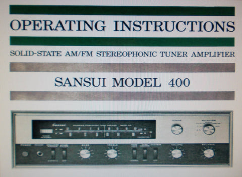 SANSUI 400 SOLID STATE  AM FM MULTIPLEX STEREOPHONIC TUNER AMP OPERATING INSTRUCTIONS INC CONN DIAGS 19 PAGES ENG