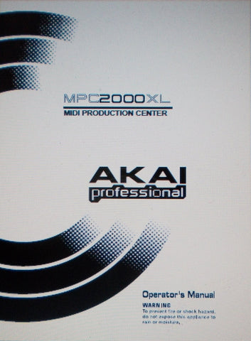 AKAI MPC2000XL MIDI PRODUCTION CENTER OPERATOR'S MANUAL 209 PAGES ENG