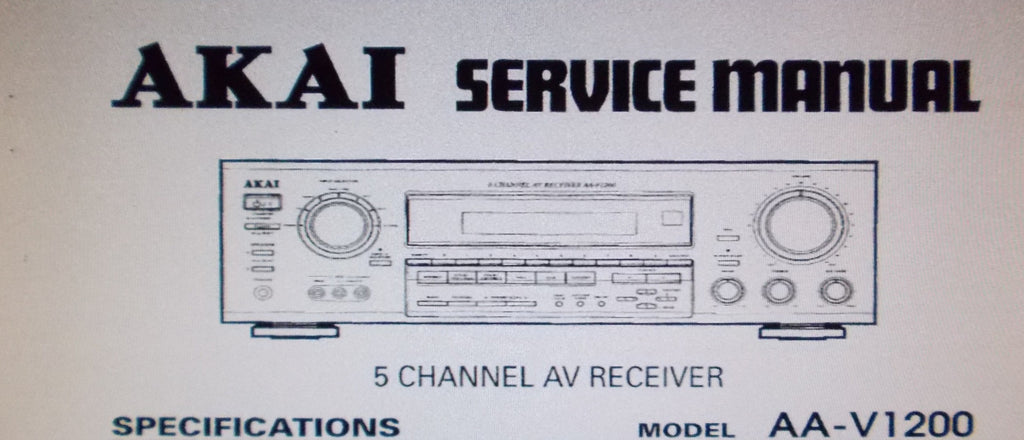 AKAI AA-V1200 5 CHANNEL AV RECEIVER SERVICE MANUAL INC BLK DIAGS SCHEMS PCBS AND PARTS LIST 25 PAGES ENG