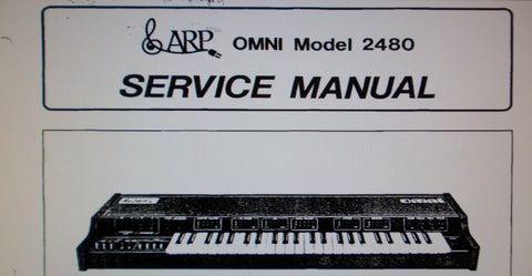 ARP OMNI MODEL 2480 POLYPHONIC SYNTHESIZER SERVICE MANUAL INC SCHEMS PCBS AND PARTS LIST 40 PAGES ENG
