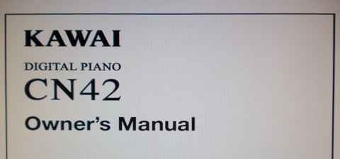 KAWAI CN42 DIGITAL PIANO OWNER'S MANUAL INC CONN DIAGS 82 PAGES ENG