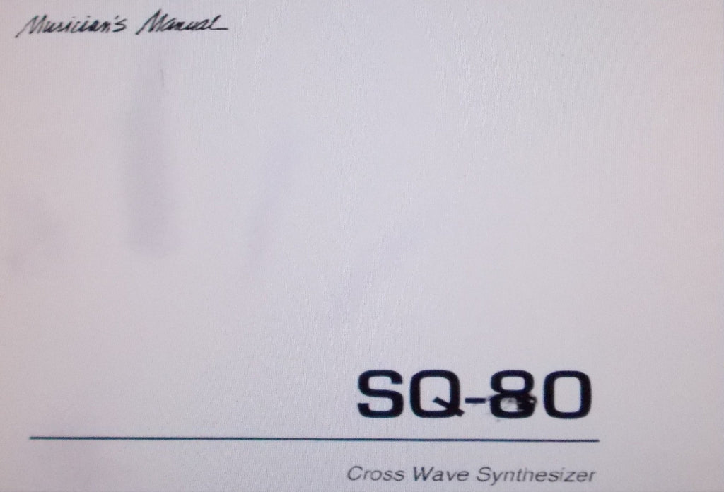 ENSONIQ SQ-80 CROSS WAVE SYNTHESIZER MUSICIAN'S MANUAL 220 PAGES ENG