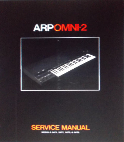ARP OMNI-2 MODEL 2471 2472 2473 2475 POLYPHONIC SYNTHESIZER SERVICE MANUAL INC BLK DIAG INTERCON DIAGS SCHEMS PCBS AND PARTS LIST 44 PAGES ENG