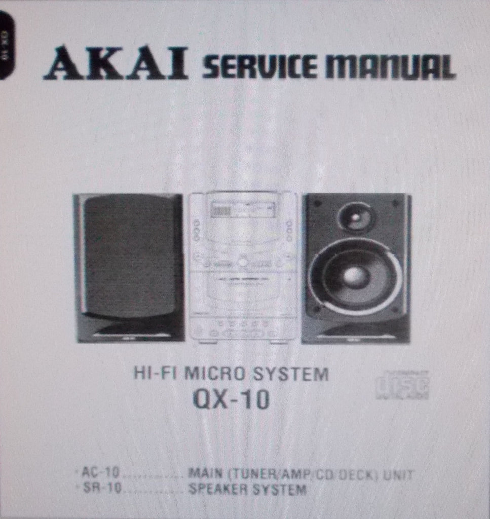 AKAI AC-10 MAIN UNIT TUNER AMP CD DECK SR-10 SPEAKER SYSTEM QX-10 HIFI MICRO SYSTEM SERVICE MANUAL INC TRSHOOT GUIDE BLK DIAGS SCHEMS PCBS AND PARTS LIST 63 PAGES ENG