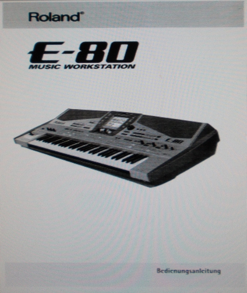 ROLAND E-80 MUSIC WORKSTATION BEDIENUNGSANLEITUNG INC CONN DIAG 284 PAGES DEUT