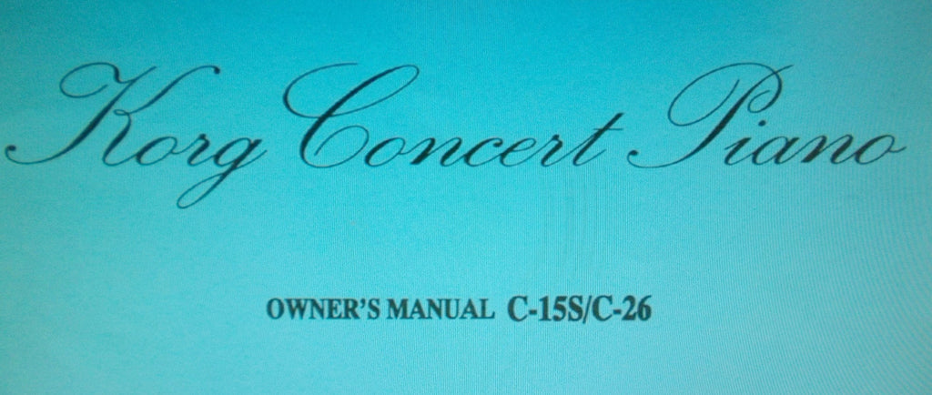 KORG C-15S C-26 CONCERT PIANO OWNER'S MANUAL INC TRSHOOT GUIDE 31 PAGES ENG