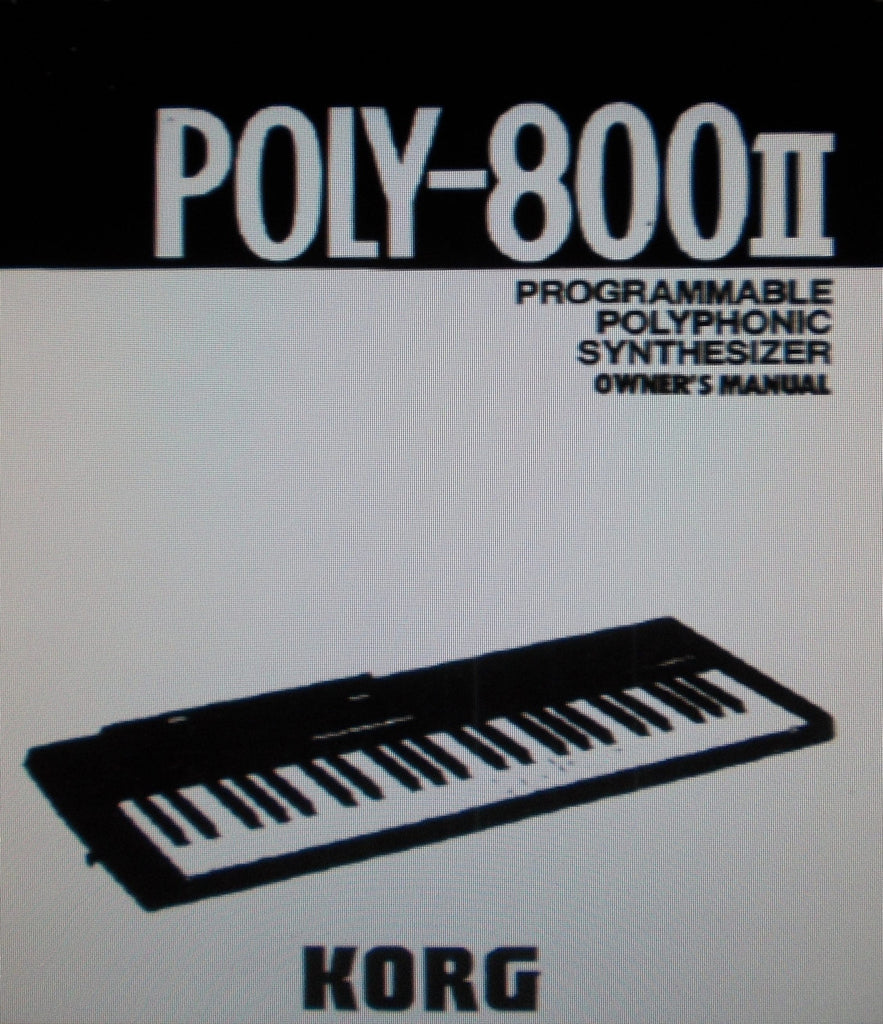 KORG POLY-800II PROGRAMMABLE POLYPHONIC SYNTHESIZER OWNER'S MANUAL INC CONN DIAG 72 PAGES ENG