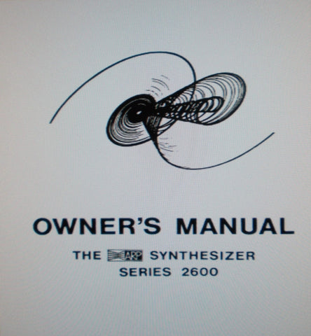 ARP 2600 SERIES SYNTHESIZER OWNER'S MANUAL 119 PAGES ENG