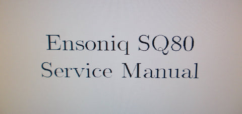 ENSONIQ SQ-80 CROSS WAVE SYNTHESIZER SERVICE MANUAL INC TRSHOOT GUIDE 38 PAGES ENG