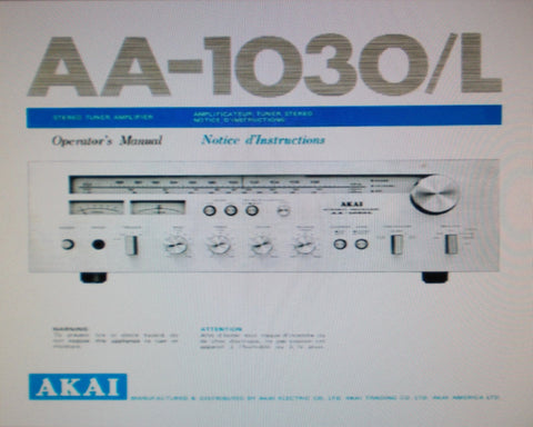 AKAI AA-1030 AA-1030L STEREO RECEIVER STEREO TUNER AMP OPERATOR'S MANUAL INC CONN DIAGS 14 PAGES ENG FRANC