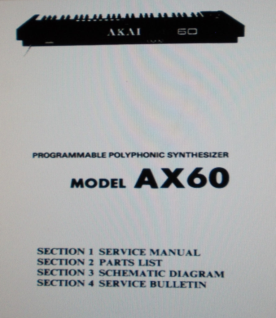 AKAI AX60 PROGRAMMABLE POLYPHONIC SYNTHESIZER SERVICE MANUAL INC SCHEMS PCBS AND PARTS LIST PLUS SERVICE BULLETINS 45 PAGES ENG