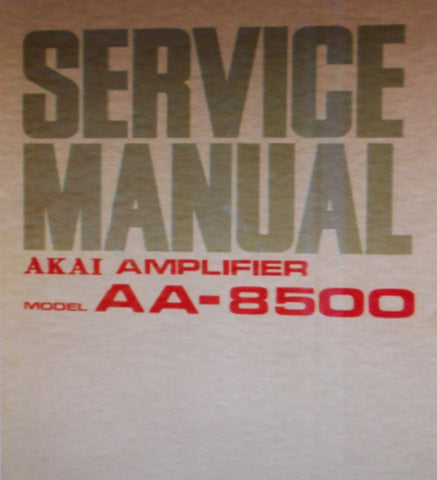 AKAI AA-8500 SOLID STATE AM FM MULTIPLEX STEREO TUNER AMP SERVICE MANUAL INC TRSHOOT GUIDE AND PCBS 21 PAGES ENG