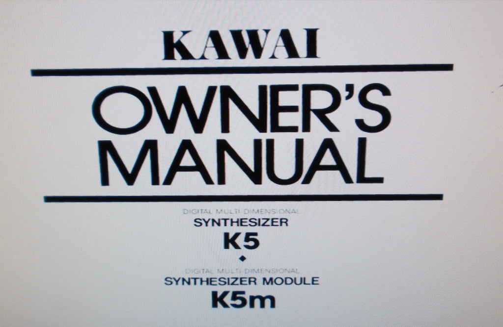 KAWAI K5 DIGITAL MULTI DIMENSIONAL SYNTHESIZER K5m DIGITAL MULTI DIMENSIONAL SYNTHESIZER MODULE OWNER'S MANUAL 60 PAGES ENG