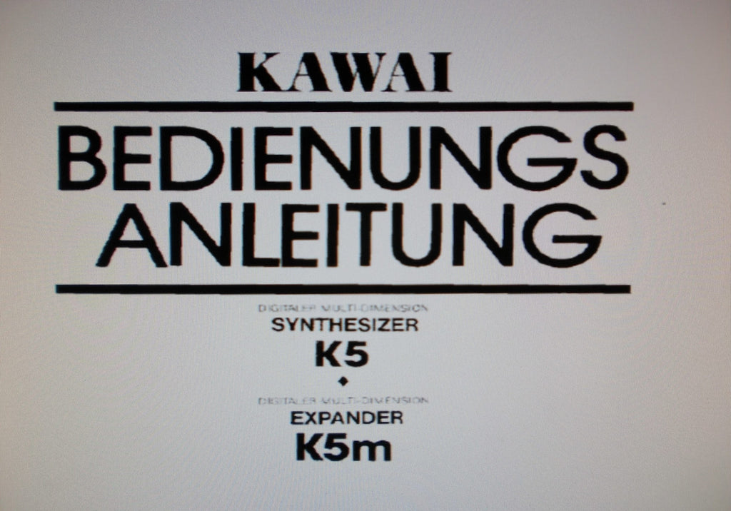 KAWAI K5 DIGITALER MULTI DIMENSION SYNTHESIZER K5m DIGITALER MULTI DIMENSION EXPANDER BEDIENUNGSANLEITUNG 58 PAGES DEUT
