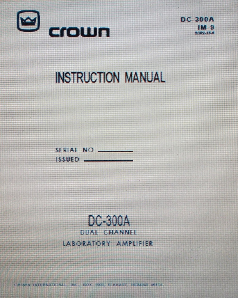 CROWN DC-300A DUAL CHANNEL LABORATORY POWER AMP INSTRUCTION MANUAL INC CONN DIAG SCHEMS AND PARTS LIST 42 PAGES ENG