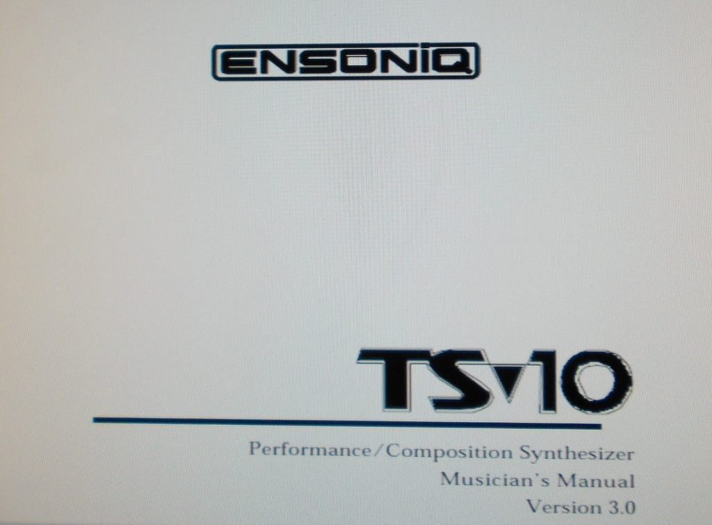 ENSONIQ TS-10 PERFORMANCE COMPOSITION SYNTHESIZER MUSICIAN'S MANUAL VER 3.0 372 PAGES ENG