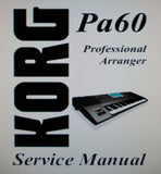 KORG Pa60 PROFESSIONAL ARRANGER SERVICE MANUAL INC BLK DIAG SCHEMS PCBS AND PARTS LIST 37 PAGES ENG