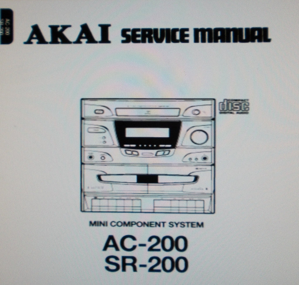AKAI AC-200 SR-200 MINI COMPONENT SYSTEM SERVICE MANUAL INC SCHEMS PCBS AND PARTS LIST 57 PAGES ENG