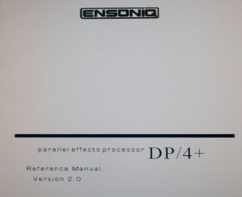 ENSONIQ DP-4+ PARALLEL EFFECTS PROCESSOR REFERENCE MANUAL VER 2.0 199 PAGES ENG