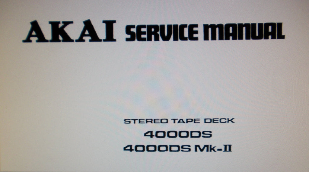 AKAI 4000DSMKI 4000DSMKII STEREO TAPE DECK SERVICE MANUAL INC SCHEMS PCBS AND PARTS LIST 43 PAGES ENG