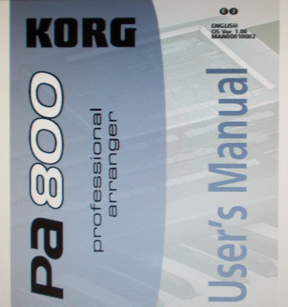 KORG Pa800 PROFESSIONAL ARRANGER USER'S MANUAL AND REFERENCE GUIDE INC TRSHOOT GUIDE VER 1.0 310 PAGES ENG