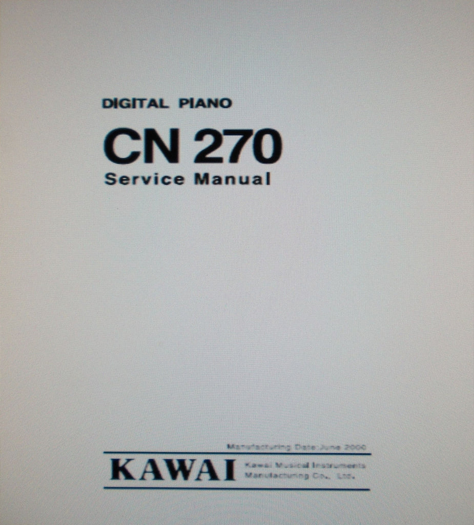 KAWAI CN270 DIGITAL PIANO SERVICE MANUAL INC BLK DIAG SCHEMS PCBS AND PARTS LIST 32 PAGES ENG