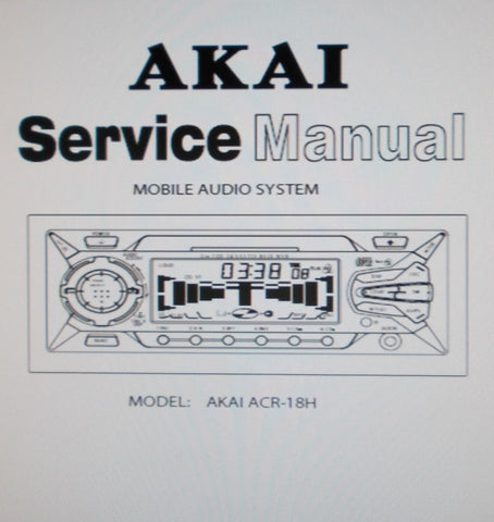 AKAI ACR-18H MOBILE AUDIO SYSTEM SERVICE MANUAL INC BLK DIAG SCHEMS PCBS AND PARTS LIST 37 PAGES ENG