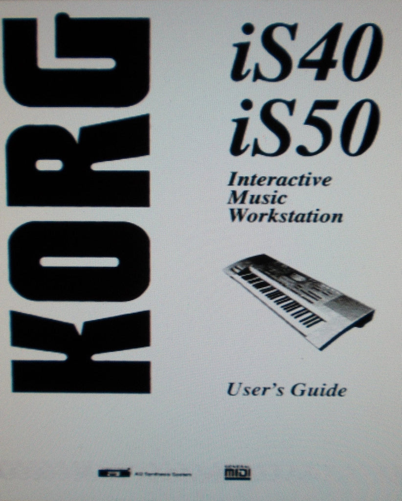KORG iS40 iS50 INTERACTIVE MUSIC WORKSTATION USER'S GUIDE INC TRSHOOT GUIDE 233 PAGES ENG