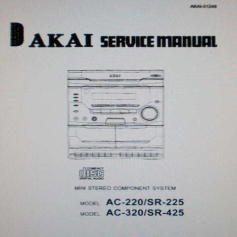 AKAI AC-220 SR-225 AC-320 SR-425 MINI STEREO COMPONENT SYSTEM SERVICE MANUAL INC BLK DIAGS SCHEMS PCBS AND PARTS LIST 65 PAGES ENG